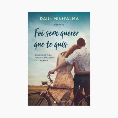 "Livro ""Foi sem querer que te quis"", de Raul Minh'alma"